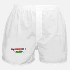 My Mommy Is A Teacher (PR) Boxer Shorts