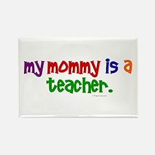 My Mommy Is A Teacher (PR) Rectangle Magnet (100 p