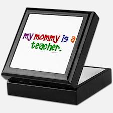 My Mommy Is A Teacher (PR) Keepsake Box