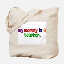 My Mommy Is A Teacher (PR) Tote Bag