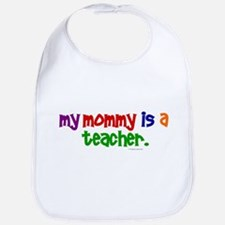 My Mommy Is A Teacher (PR) Bib