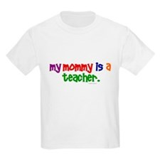 My Mommy Is A Teacher (PR) T-Shirt