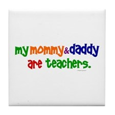 My Mommy & Daddy Are Teachers (PR) Tile Coaster