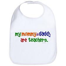 My Mommy & Daddy Are Teachers (PR) Bib