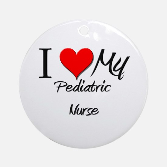 I Heart My Pediatric Nurse Ornament (Round)