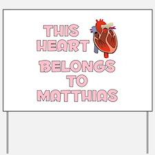 This Heart: Matthias (C) Yard Sign