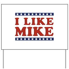 I Like Mike Yard Sign