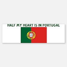 HALF MY HEART IS IN PORTUGAL Bumper Bumper Bumper Sticker