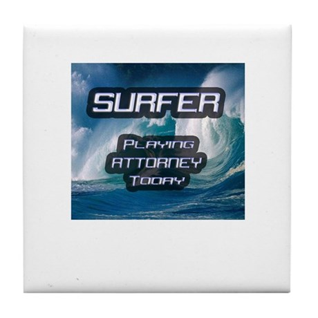 """""""Surfer Playing Attorney Today"""" Tile Coaster"""