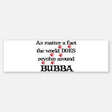 The World Revolves Around Bub Bumper Bumper Bumper Sticker