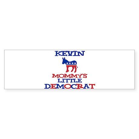 Kevin - Mommy's Little Democr Bumper Sticker