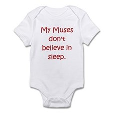 My Muses Don't Believe in Sle Infant Bodysuit