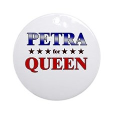 PETRA for queen Ornament (Round)