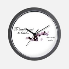 To bead or not to bead Wall Clock