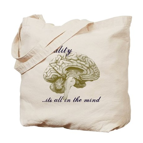 Reality...its all in the mind Tote Bag