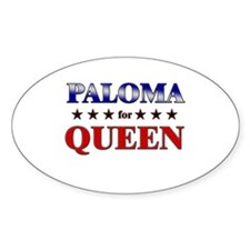 PALOMA for queen Oval Decal