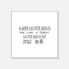 A Good Lawyer Knows the Law; a Great Lawye Sticker