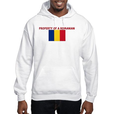 PROPERTY OF A ROMANIAN Hooded Sweatshirt