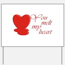 You Melt My Heart Yard Sign