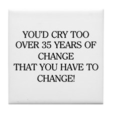 Crying for Change Tile Coaster