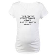 Crying for Change Shirt
