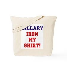 """Hillary, Iron My Shirt!"" Tote Bag"