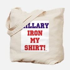 """Hillary, Iron My Shirt!"" Tote Bag"