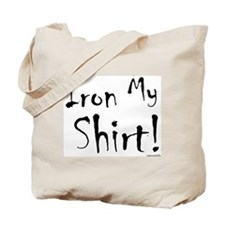 """Iron My Shirt"" Tote Bag"