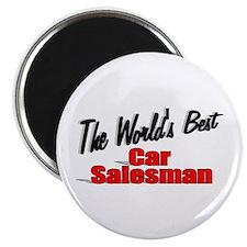"""The World's Best Car Salesman"" 2.25"" Magnet (100"