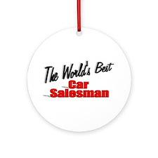 """The World's Best Car Salesman"" Ornament (Round)"