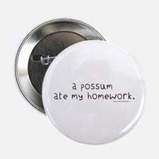 "Possum ate Homework 2.25"" Button (10 pack)"