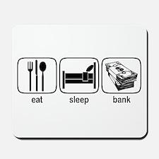 Eat Sleep Bank Mousepad