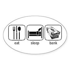 Eat Sleep Bank Oval Decal