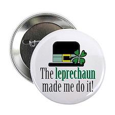 """Leprechaun made me 2.25"""" Button"""