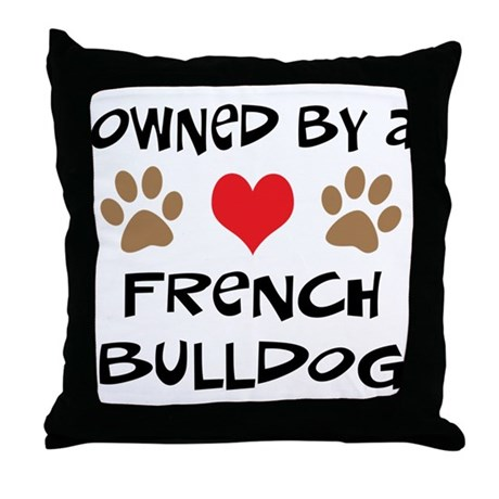 Owned By A French Bulldog Throw Pillow