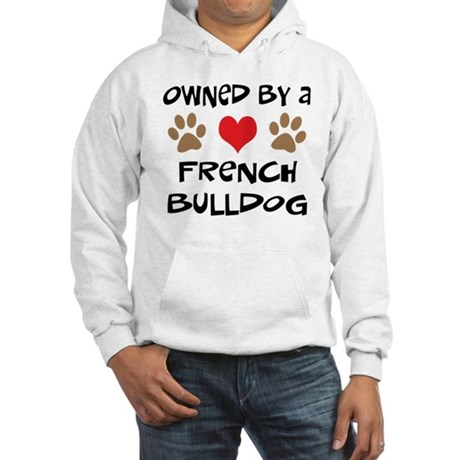 Owned By A French Bulldog Hooded Sweatshirt