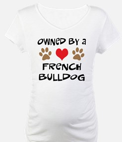 Owned By A French Bulldog Shirt