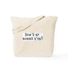How's Ur Momma N' Em? Tote Bag