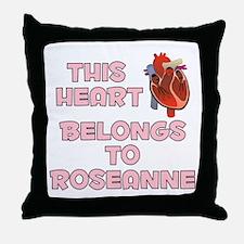This Heart: Roseanne (C) Throw Pillow