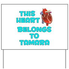 This Heart: Tamara (B) Yard Sign
