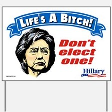 Life's A Bitch! Yard Sign