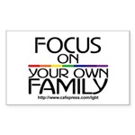 FOCUS ON YOUR OWN FAMILY Rectangle Sticker