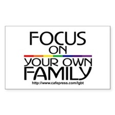 FOCUS ON YOUR OWN FAMILY Rectangle Decal