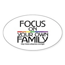 FOCUS ON YOUR OWN FAMILY Oval Decal