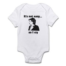 It's not easy...so I cry Infant Bodysuit