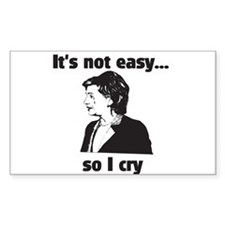 It's not easy...so I cry Rectangle Decal