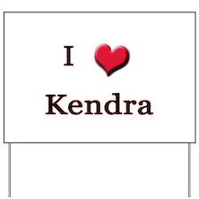 I Love (Heart) Kendra Yard Sign