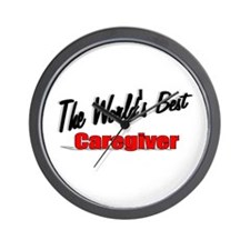 """""""The World's Best Caregiver"""" Wall Clock"""