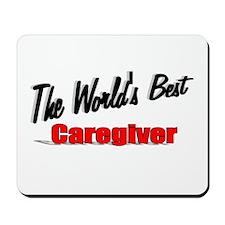 """The World's Best Caregiver"" Mousepad"