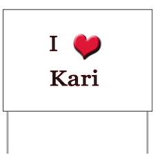 I Love (Heart) Kari Yard Sign